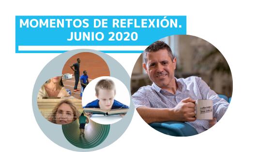 MOMENTOS DE REFLEXIÓN JUNIO 2020